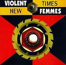 New Times - Violent Femmes