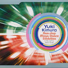 Non-stop Mega Dance Evolution ~ LOVE & JOY & MACH TUNE! - Yuki Kimura