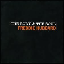The Body & The Soul (1963) - Freddie Hubbard