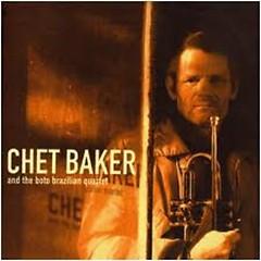 Chet Baker & The Boto Brasilian Quartet