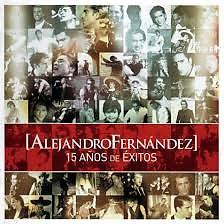 15 Anos De Exitos - Alejandro Fernández
