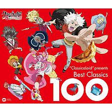 ClassicaLoid presents Best Classics 100 CD1