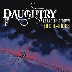 Leave This Town The B-Sides (EP) - Daughtry