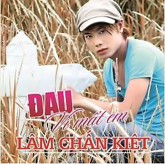 Album Đau Vì Mất Em - Lâm Chấn Kiệt