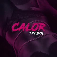 Calor (Single) - Trebol Clan