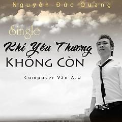 Khi Yêu Thương Không Còn (Single) - Nguyễn Đức Quang
