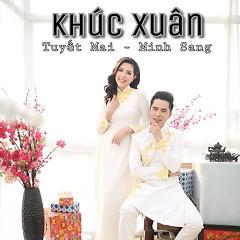 Khúc Xuân - Uyên Nguyên, Minh Sang