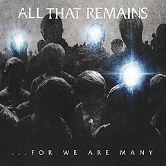 For We Are Many - All That Remains