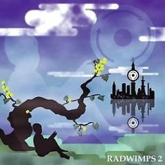 RADWIMPS 2 ~発展途上~ (RADWIMPS 2 ~Hatten Tojou~) (CD1)