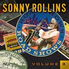 Road Shows, Volume 3 - Sonny Rollins