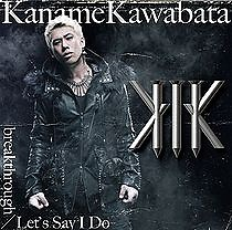 breakthrough  - Kawabata Kaname
