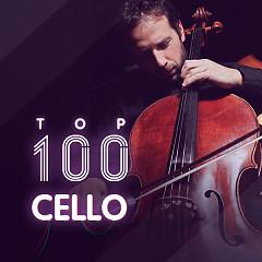 Album Top 100 Nhạc Hòa Tấu Nhạc Cụ Cello Hay Nhất - Various Artists