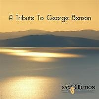 Saxtribution - A Tribute To George Benson