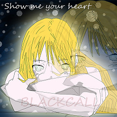 Show Me Your Heart - Blackcall