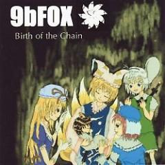 Birth of the chain - 9bFOX