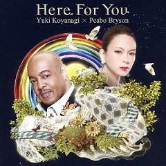 Here For You - Yuki Koyanagi,Peabo Bryson