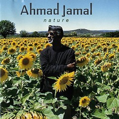 Nature - The Essence Part Three - Ahmad Jamal