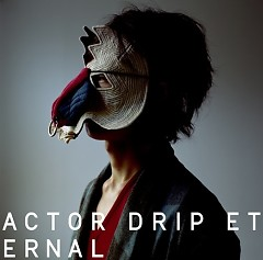 Actor / Drip / Eternal  - Plenty