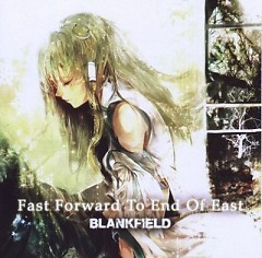 Fast Forward To End Of East - BLANKFIELD