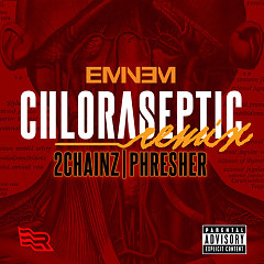 Chloraseptic (Remix) - Eminem