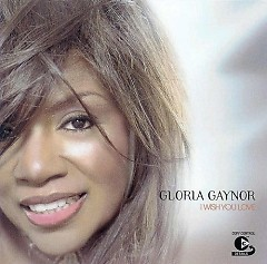 I Wish You Love (UK Version) - Gloria Gaynor