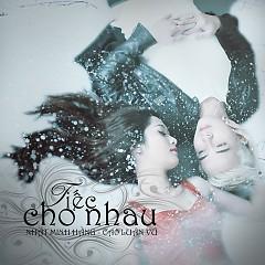 Tiếc Cho Nhau (Single)