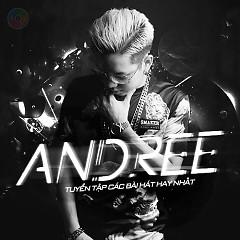 Tuyển Tập Các Bài Hát Hay Nhất Của Andree - Andree
