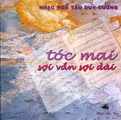 Album Tóc Mai Sợi Vắn Sợi Dài (Hòa Tấu)  - Duy Cường