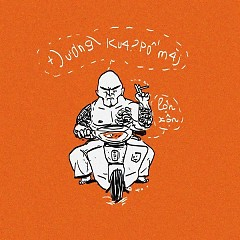 Đường Của Bố Mày (Single) - Lộn Xộn Band