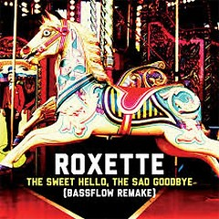 The Sweet Hello, The Sad Goodbye ( Single) - Roxette