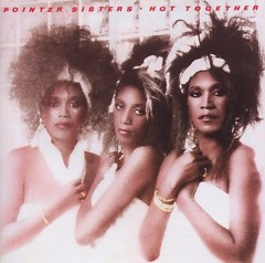Hot Together - The Pointer Sisters
