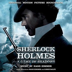 Sherlock Holmes : A Game Of Shadows OST [Part 1]
