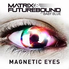 Magnetic Eyes  - EP - Matrix & Futurebound,Baby Blue