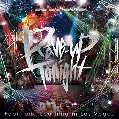 Rave-up tonight - Fear And Loathing In Las Vegas