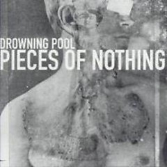 Pieces Of Nothing (EP) - Drowning Pool