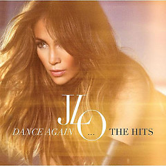 Dance Again…The Hits (Deluxe Edition)