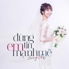 Đừng Tin Em Mạnh Mẽ (Single) - Jang Mi