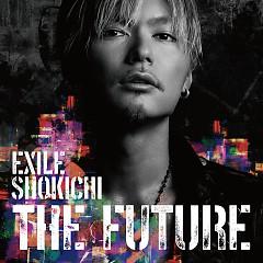 THE FUTURE  - EXILE SHOKICHI