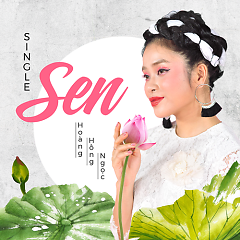 Sen (Single) - Hoàng Hồng Ngọc