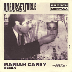 Unforgettable (Mariah Carey Remix) (Single) - French Montana