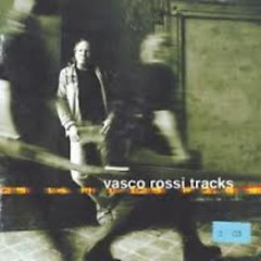 Tracks (CD2) - Vasco Rossi