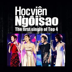 Học Viện Ngôi Sao (The First Single Of Top 4)