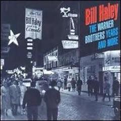 Warner Brothers Years & More (CD13) - Bill Haley