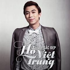 Sắc Đẹp  - Hồ Việt Trung