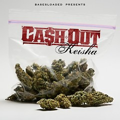 Keisha - Ca$h Out