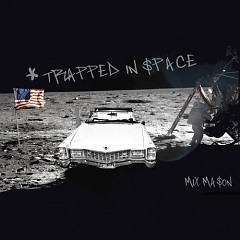 Trapped In $pace (CD1) - Mix Ma$on