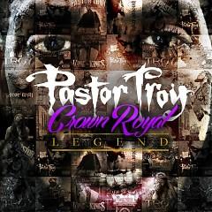 Crown Royal Legend (CD1) - Pastor Troy