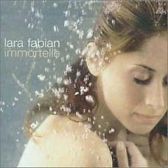 Immortelle (Single) - Lara Fabian