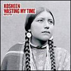 Wasting My Time (CD1) - Kosheen