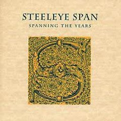 Spanning The Years (CD3) - Steeleye Span
